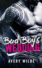 Bad Boy's Wedding by Avery Wilde