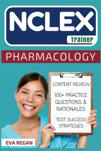nclex-pharmacology-the-nclex-trainer-content-review-100-specific-practice-questions-rationales-and-strategies-for-test-success