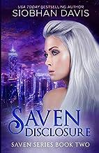 Saven Disclosure (Volume 2) by Siobhan Davis