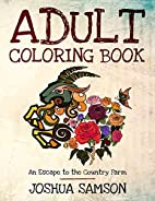Adult Coloring Book: An Escape to the…