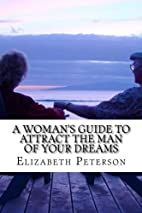 A Woman's Guide to Attract The Man of…