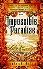 Impossible Paradise: Endless Horizons Sagas,…