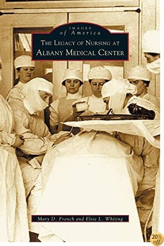 Legacy of Nursing at Albany Medical Center