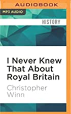 I Never Knew That About Royal Britain by…
