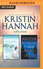 Kristin Hannah - Collection: Winter Garden &…