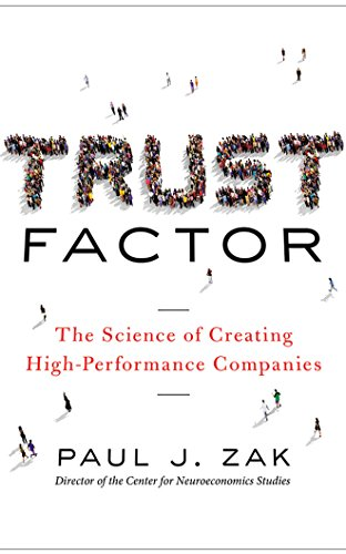 trust-factor-the-science-of-creating-high-performance-companies