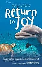 Return to Joy by Andrew Harvey