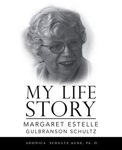 my-life-story-margaret-estelle-gulbranson-schultz