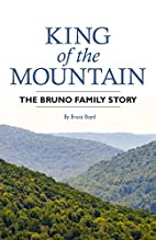 King of the Mountain: The Bruno Family Story…
