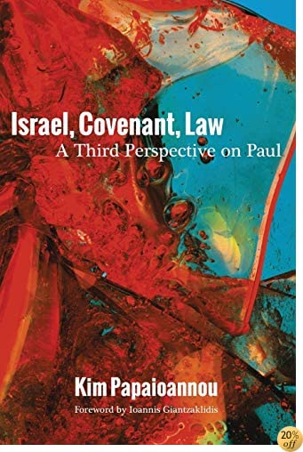 Israel, Covenant, Law: A Third Perspective on Paul