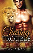 Chasing Trouble (City Shifters: the Pride)…