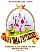 Fairy Tale Patterns: 25 Fantastic Designs to…