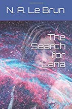 The Search for Lana: Volume 1 (The Lunegosse…