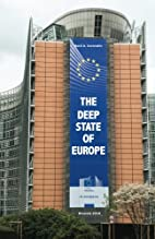 The Deep State of Europe: Welcome to Hell by…