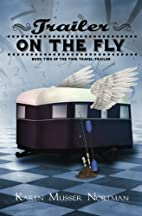 Trailer on the Fly (The Time Travel Trailer…