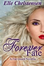 Forever Fate (The Fae Guard) (Volume 6) by…