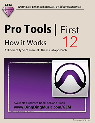 pro-tools-first-12-how-it-works-a-different-type-of-manual-the-visual-approach