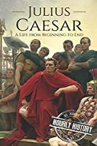 Julius Caesar: A Life From Beginning to End…