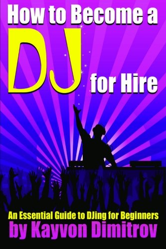 how-to-become-a-dj-for-hire-an-essential-guide-to-djing-for-beginners