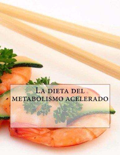 la-dieta-del-metabolismo-acelerado-spanish-edition