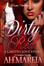 Dirty Red by Ah'Mareia