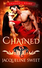 Chained: Reckless Desires (Dragon's Heart,…