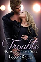 Trouble: Katie & Tyler's Story by Emme…
