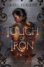 Touch of Iron (The Living Blade) (Volume 1)…
