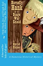 Horsefly Hank and the Osage War Shield by…