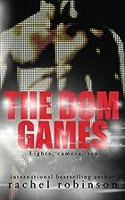 The Dom Games by Rachel Robinson