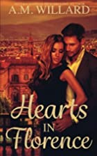 Hearts in Florence by A.M. Willard