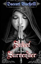 Sweet Surrender by Daccari Buchelli
