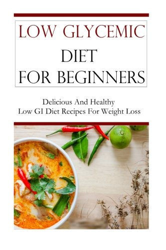 low-glycemic-diet-for-beginners-delicious-and-healthy-low-gi-recipes-for-weight-loss