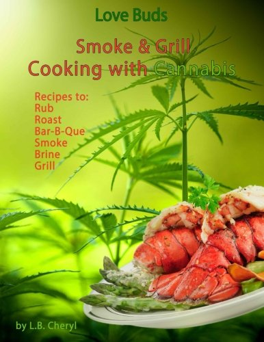 love-buds-smoke-grill-outdoor-cooking-with-marijuana-weed-pot-and-cannabis-cooking-with-cannabis-volume-3
