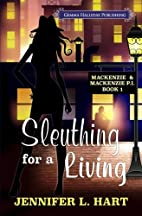 Sleuthing for a Living (Mackenzie &…