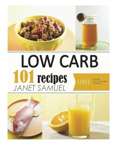 low-carb-low-carb-cookbook-101-best-low-carb-recipes-of-all-time-recipes-for-weight-loss-healthy-cooking-low-carb-diet-low-carb-recipes-low-carb-cookbook-eat-fat-ketogenic-diet