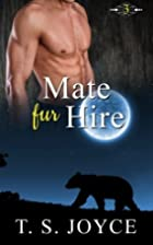 Mate Fur Hire by T. S. Joyce