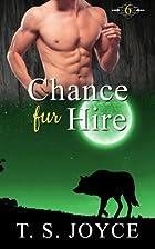 Chance Fur Hire by T. S. Joyce