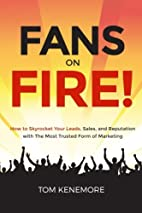 Fans On Fire: How to Skyrocket Your Leads,…