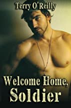 Welcome Home, Soldier by Terry O'Reilly