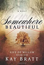 Somewhere Beautiful (Life Of Willow) (Volume…