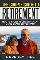 The Couple Guide To Retirement: How to enjoy…