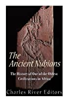 The Ancient Nubians: The History of One of…