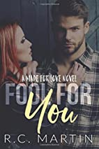 Fool For You (Made for Love) (Volume 4) by…