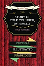 The Story Of Cole Younger, By Himself: By…
