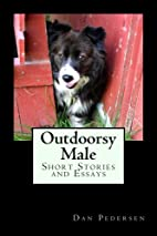 Outdoorsy Male: Short Stories and Essays by…