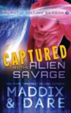 Captured by the Alien Savage (Galactic…