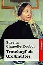 Trotzkopf als Großmutter (German Edition)…