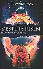 Destiny Risen (Starbright) (Volume 3) by…