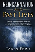 Reincarnation and Past Lives: Exploring…